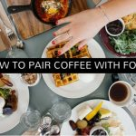 Foods to pair with coffee